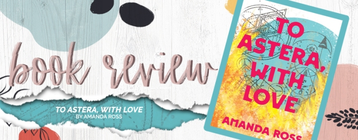 Mini Review || To Astera, With Love by AmandaRoss
